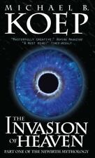 Invasion of Heaven : Part One of the Newirth Mythology: By Koep, Michael