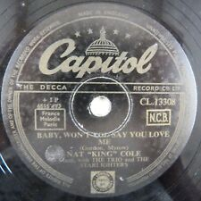 """10"""" 78rpm NAT KING COLE baby won't you say you love me / mona lisa, CAPITOL"""