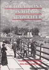 South Carolina in the 1880s : A Gazetteer by John H. Moore (1989, Hardcover)