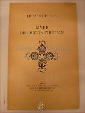 BARDO THODOL, Livre des Morts Tibetain LIBRO TIBETANO DEI MORTI 1969 in francese