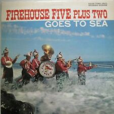 FIREHOUSE FIVE PLUS TWO - GOES TO SEA  - LP