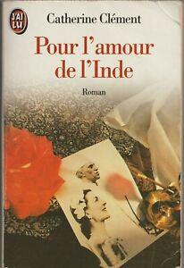 Pour l'amour de l'Inde - Catherine Clément / Editions : J'ai Lu / N°3896 / 1995