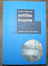JACQUES RANCOURT ANTILLES GUYANE anthologie poésie Ed LE TEMPS DES CERISES 2006