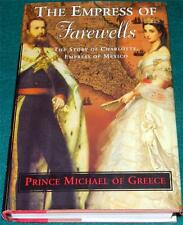 The Empress of Farewells: The Story of Charlotte, Empress of Mexico, HB/DJ