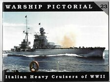 Warship Pictorial #23 (2004) Italian Heavy Cruisers of WWII, Softcover Reference
