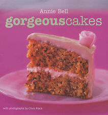Gorgeous Cakes - Annie Bell - New RRP £14.99