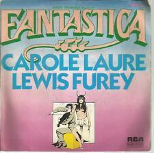 45 TOURS 2 TITRES /CAROLE LAURE  LEWIS FUREY   BOF    FANTASTICA          B9