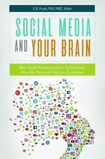Social Media and Your Brain: Web-Based Communication Is Changing How We Think an