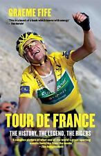 NEW - Tour de France: The History, the Legend, the Riders by Fife, Graeme