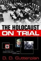 The Holocaust On Trial: By D. D. Guttenplan
