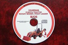 Kubota BX25 tracteur, tondeuse, Chargeuse-Pelleteuse, Chargeur Frontal Workshop Service Repair Manual