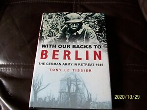 With Our Backs to Berlin by Tony Le Tissier (Hardback, 2001)