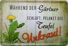 Schild Blechschild 20x30 cm - Während der Gärtner schläft Unkraut Garten Haus