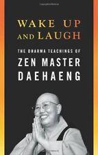 Svegliati e RIDERE: il Dharma insegnamenti di Zen Master daehaeng By Zen Master.