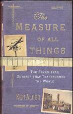 THE MEASURE OF ALL THINGS KEN ALDER HISTORY OF METRIC SYSTEM SCIENCE HARDBACK