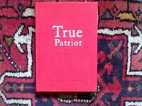 THE TRUE PATRIOT A PAMPHLET BY ERIC LIU AND NICK HANAUER