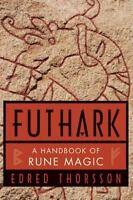 Futhark, a Handbook of Rune Magic: By Edred Thorsson