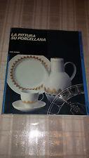 LA PITTURA SU PORCELLANA ERIC DEMEL ULISSE 1988 Libro Manuale Arte