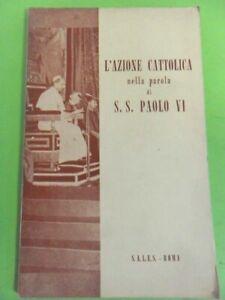 AZIONE CATTOLICA NELLA PAROLA DI S.S PAOLO VI. SALES ROMA 1964