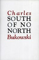 South of No North: Stories of the Buried Life by Bukowski Charles