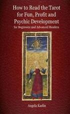 How to Read the Tarot for Fun, Profit and Psychic Development for Beginners a...