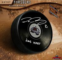 PETER FORSBERG Signed Colorado Avalanche Puck - 2003 Hart Inscription