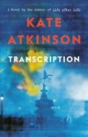 Transcription: A Novel by Atkinson, Kate , Hardcover