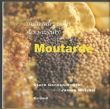 Moutarde.Au rendez-vous des saveurs.Clare GORDON-SMITH.Gründ SV4