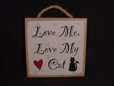 Love Me Love My Cat Wood Sign Easel Stand Hanging Wall Novelty Plaque Kitty Usa