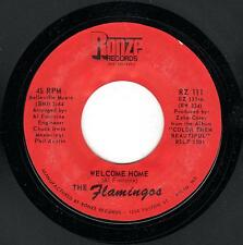 DOO-WOP-FLAMINGOS-RONZE-111-WELCOME HOME/GOTTA HAVE ALL YOUR LOVIN'