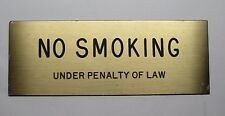 """Solid Brass """"NO SMOKING Under Penalty Of Law"""" Sign"""