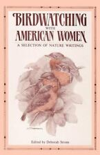 Birdwatching with American Women : A Selection of Nature Writings (1989,...
