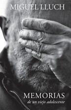 Memorias de un Viejo Adolescente : España 1929 - 1939 by Miguel Lluch (2015,...