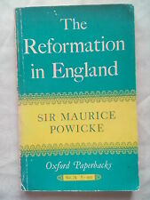 SIR MAURICE POWICKE.THE REFORMATION IN ENGLAND.S/B 1961,OXFORD PAPERBACKS NO 24