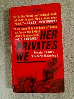 Her Privates We by Frederic Manning Private #19022/Vintage Paperback/World War I