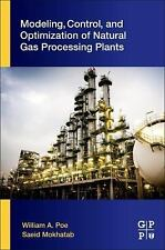 Modeling, Control, and Optimization of Natural Gas Processing Plants by...