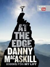 At the Edge : Riding for My Life by Anon and Danny MacAskill (2017, Hardcover)
