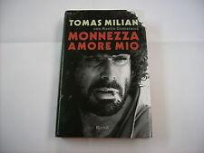 TOMAS MILIAN - MONNEZZA AMORE MIO - LIBRO NUOVO 2014 RIZZOLI