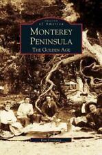 Monterey Peninsula: The Golden Age (Hardback or Cased Book)