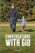 Conversations with Gio : Life Is Not about You by Paul Theo (2014, Paperback)