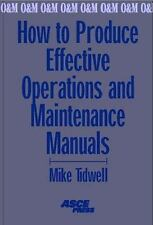 How to Produce Effective Operations and Maintenance Manuals: Mike-ExLibrary
