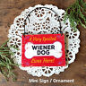 DecoWords Wood Dog Ornament Mini Sign *A SPOILED WIENER DOG LIVES HERE Gift USA