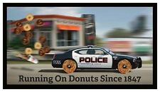 Fridge Magnet: POLICE - Running On Donuts Since 1847 (Funny Cop / 911 Gag Gift)