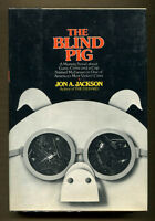THE BLIND PIG by Jon A. Jackson - 1978 1st Edition in DJ - Author's 2nd Novel