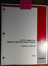 Case LX770 Loader for MXM175-MXM190 Series Tractor Owner Operator's Manual 9/06