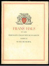 BAARD H.P. FRANS HALS ET LES PROTRAITS COLLECTIFS HAARLEM DE ERVEN F. BOHN 1949