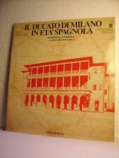 IL DUCATO DI MILANO IN ETA' SPAGNOLA 1535-1713 Architettura,urbanistica e assett