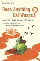 Does anything eat wasps?: and 101 other questions : questions and answers from