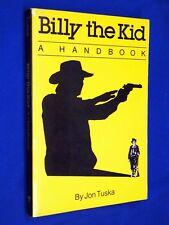 Billy the Kid The DEFINITIVE History Life Death Handbook Jon Tuska Pat Garrett