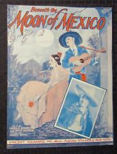 1930 Beneath the MOON OF MEXICO Sheet Music VG/FN 5.0 Beautiful Girl 6pgs